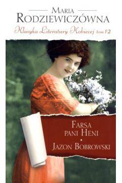 Farsa pani Heni. Jazon Bobrowski. Klasyka Literatury Kobiecej. Tom 12