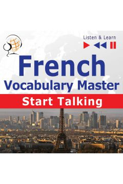French Vocabulary Master: Start Talking 30 Topics at Elementary Level: A1-A2 - Listen & Learn