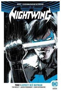 DC Odrodzenie: Nightwing: Lepszy niż Batman - sprawdź na TaniaKsiazka.pl