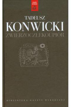Tadeusz Konwicki t.4 Zwierzoczłekoupiór