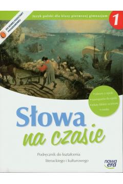 Słowa na czasie 1. Podręcznik do kształcenia literackiego i kulturowego. Język polski dla klasy pierwszej gimnazjum