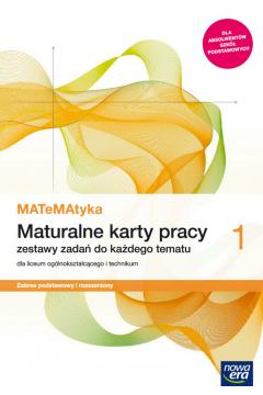 MATeMAtyka 1. Maturalne karty pracy dla liceum i technikum. Zakres podstawowy i rozszerzony