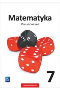 Matematyka 7. Zeszyt ćwiczeń. Szkoła podstawowa, wydanie 2