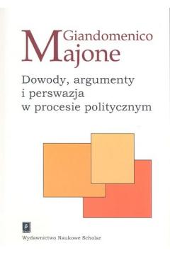 Dowody argumenty i perswazja w procesie politycznym