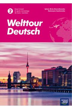 Welttour Deutsch 2. Zeszyt ćwiczeń do języka niemieckiego dla liceum i technikum. Poziom A2