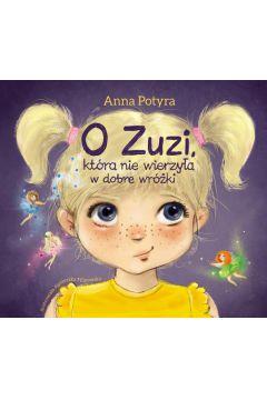 O Zuzi, która nie wierzyła w dobre wróżki