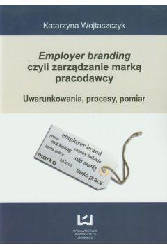 Employer branding czyli zarządzanie marką pracod.