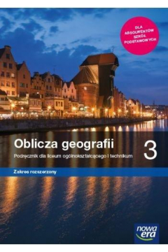 Oblicza geografii 3. Podręcznik dla liceum ogólnokształcącego i technikum. Zakres rozszerzony. Szkoły ponadpodstawowe