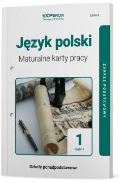 Język polski 1. Maturalne karty pracy. Część 1. Zakres podstawowy. Linia II. Szkoła ponadpodstawowa