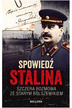 Spowiedź Stalina. Szczera rozmowa ze starym...