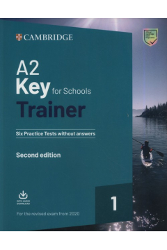 A2 Key for Schools Trainer 1 for the Revised Exam FROM 2020. Język angielski. Testy praktyczne bez odpowiedzi