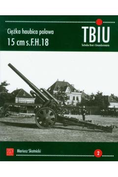 Ciężka haubica polowa 15 cm s.FH.18.