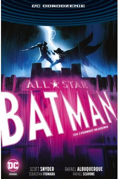 All-Star Batman. Tom 3. Pierwszy sojusznik