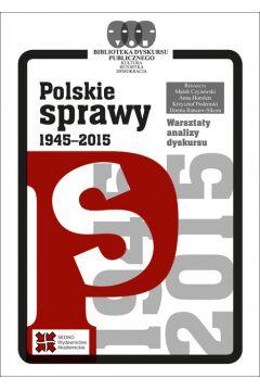 Polskie sprawy 1945-2015. Warsztaty analizy...