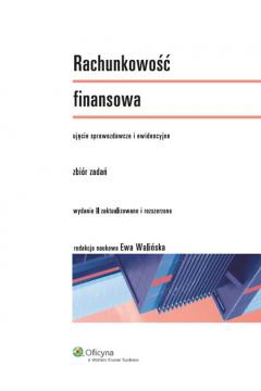 Rachunkowość finansowa. Ujęcie sprawozdawcze i ewidencyjne. Zbiór zadań