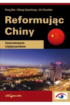 Reformując Chiny Uwarunkowania międzynarodowe