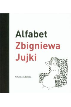 Alfabet Zbigniewa Jujki
