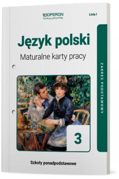 Język Polski 3. Maturalne karty pracy. Zakres podstawowy. Szkoły ponadpodstawowe