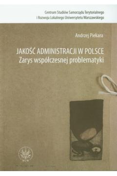 Jakość administracji w Polsce Zarys współczesnej problematyki