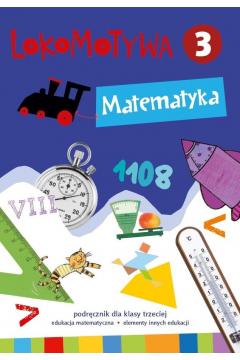 Lokomotywa 3 Matematyka podręcznik GWO