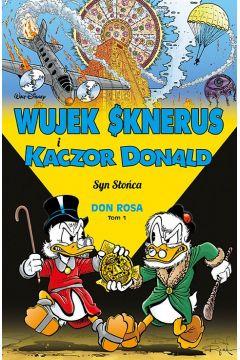 Wujek Sknerus i Kaczor Donald. Tom 1. Syn Słońca