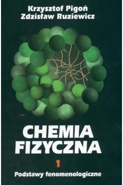 Chemia fizyczna. Tom 1. Podstawy fenomenologiczne