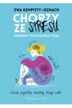 Chorzy ze stresu. Problemy psychosomatyczne