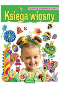 Warszaty plastyczne dla dzieci. Księga wiosny