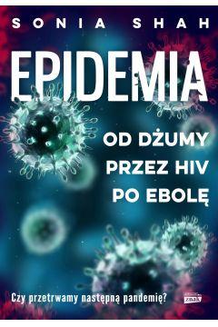 Epidemia. Od dżumy, przez HIV, po ebolę