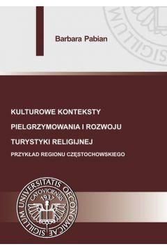 Kulturowe konteksty pielgrzymowania i rozwoju turystyki religijnej.