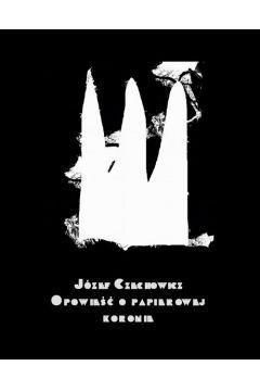 Opowieść o papierowej koronie