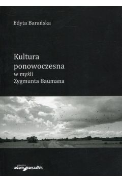 Kultura ponowoczesna w myśli Zygmunta Baumana