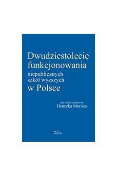 Dwudziestolecie funkcjonowania niepublicznych szkół wyższych w Polsce