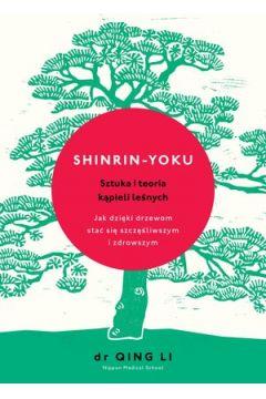 Shinrin yoku sztuka i teoria kąpieli leśnych