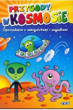 Przygody w kosmosie opowiadania z łamigłówkami I zagadkami