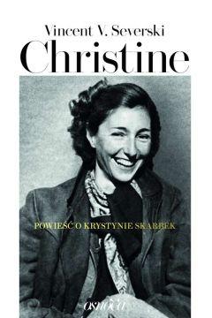 Christine. Powieść o Krystynie Skarbek