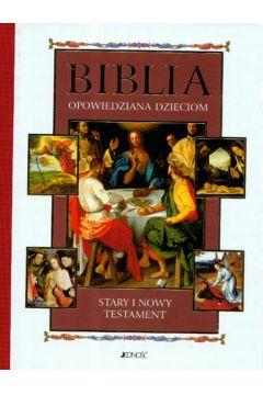 Biblia opowiedziana dzieciom. Stary i Nowy Testament