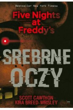 Srebrne oczy. Five Nights at Freddy`s. Tom 1