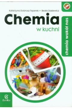 Chemia LO Chemia wokół nas. Chemia w kuchni ZamKor