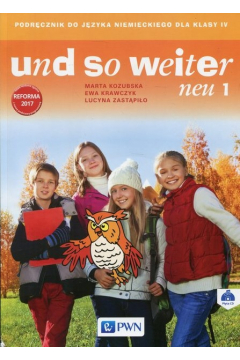 Und so weiter neu 1. Podręcznik do języka niemieckiego dla klasy IV. Szkoła podstawowa