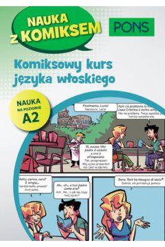 Nauka z komiksem. Komiksowy kurs języka włoskiego. Poziom A2
