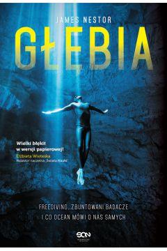 Głębia. Freediving, zbuntowani badacze i co ocean mówi o nas samych