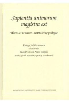 Sapientia animorum magistra est Wartości w nauce - wartości w polityce