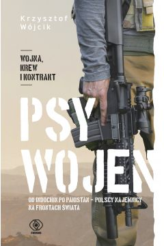 Psy wojen od indochin po pakistan polscy najemnicy na frontach świata