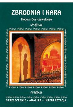 Zbrodnia i kara Fiodora Dostojewskiego. Streszczenie, analiza, interpretacja