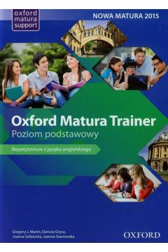 Oxford Matura Trainer Repetytorium Poziom podstawowy