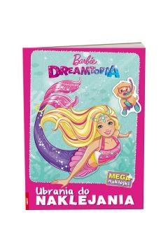 Barbie Dreamtopia. Ubrania do naklejania