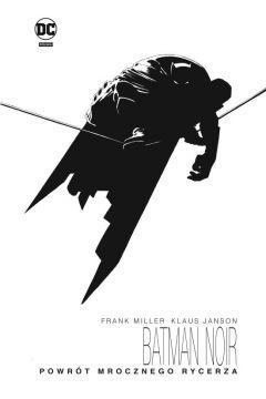 Batman Noir. Powrót Mrocznego Rycerza