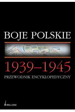 Boje Polskie 1939 - 1945. Przewodnik encyklopedyczny