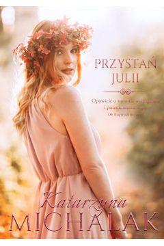 Seria Kwiatowa T.3 Przystań Julii